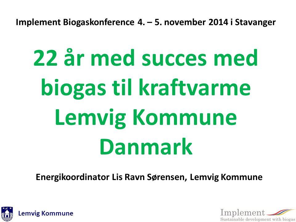 22 år med succes med biogas til kraftvarme Lemvig Kommune Danmark