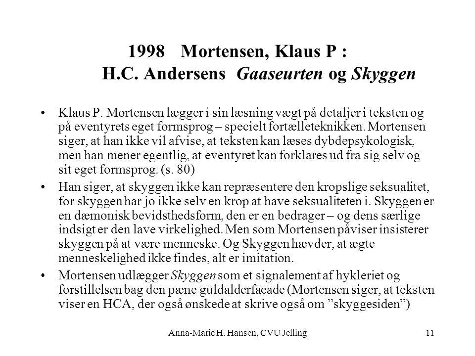 Mortensen, Klaus P : H.C. Andersens Gaaseurten og Skyggen