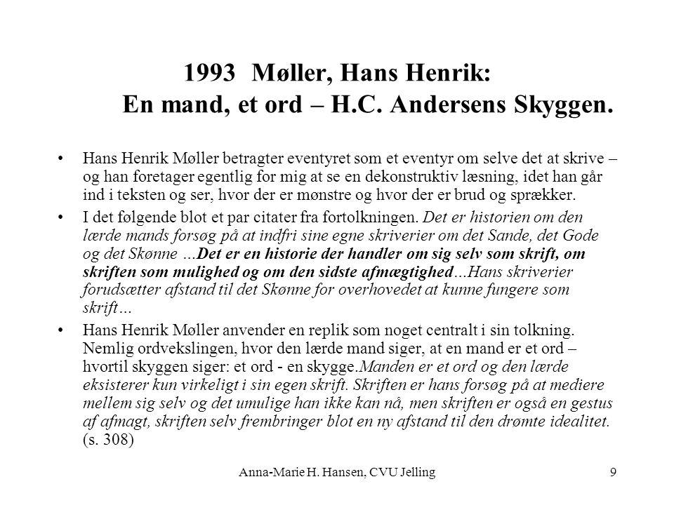 Møller, Hans Henrik: En mand, et ord – H.C. Andersens Skyggen.