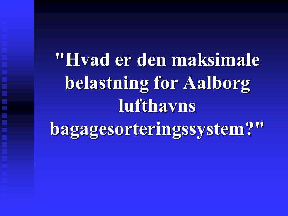 Hvad er den maksimale belastning for Aalborg lufthavns bagagesorteringssystem