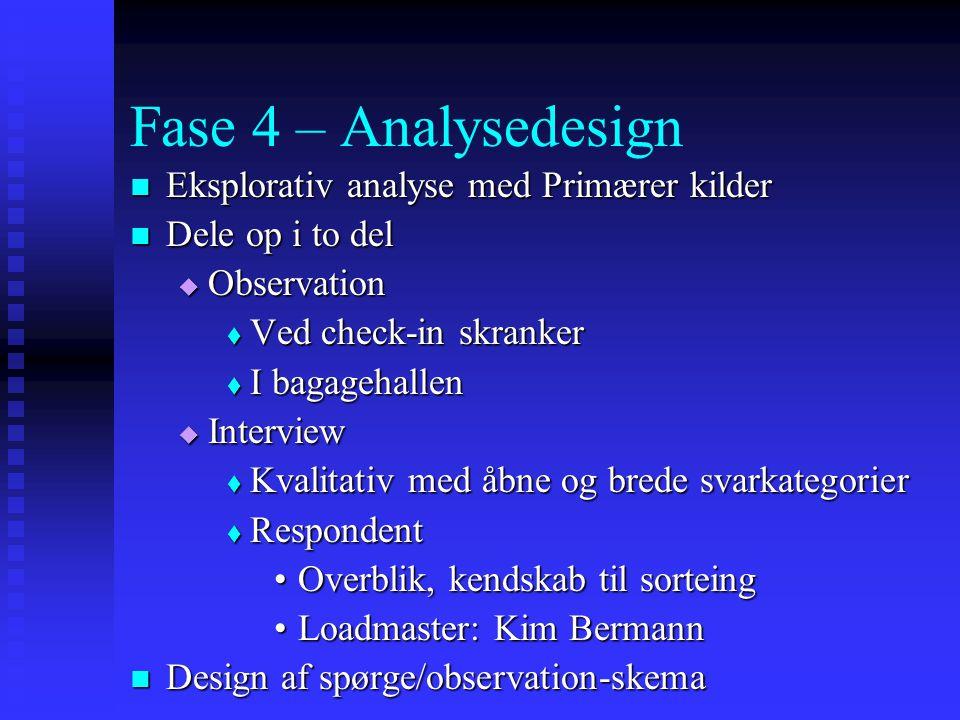 Fase 4 – Analysedesign Eksplorativ analyse med Primærer kilder