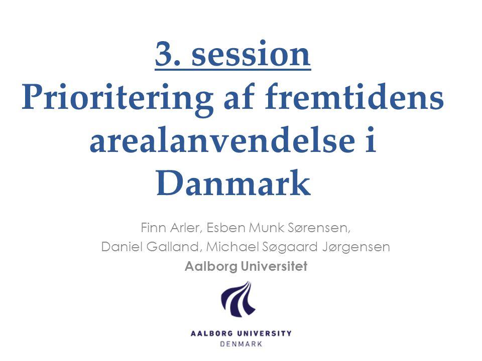 3. session Prioritering af fremtidens arealanvendelse i Danmark