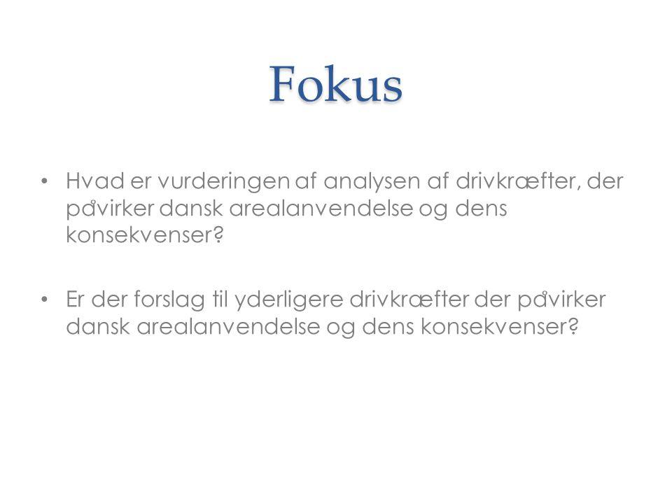Fokus Hvad er vurderingen af analysen af drivkræfter, der påvirker dansk arealanvendelse og dens konsekvenser