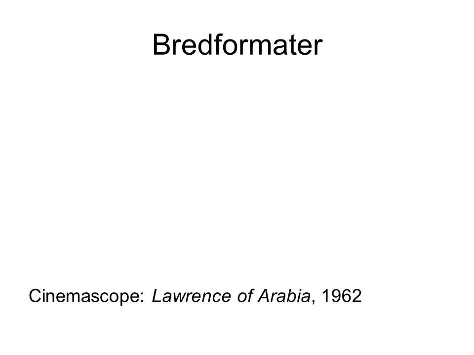 Bredformater Cinemascope: Lawrence of Arabia, 1962