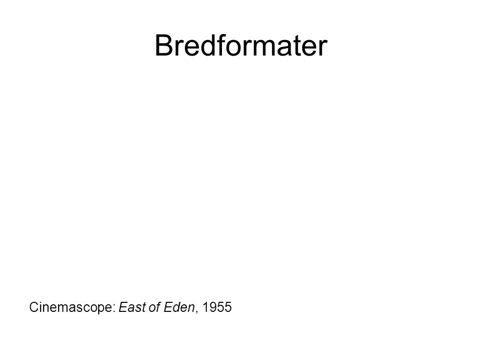 Bredformater Cinemascope: East of Eden, 1955