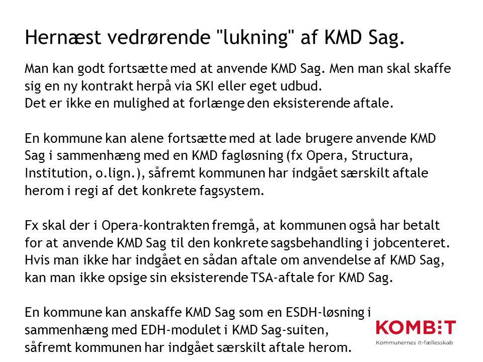 Hernæst vedrørende lukning af KMD Sag.