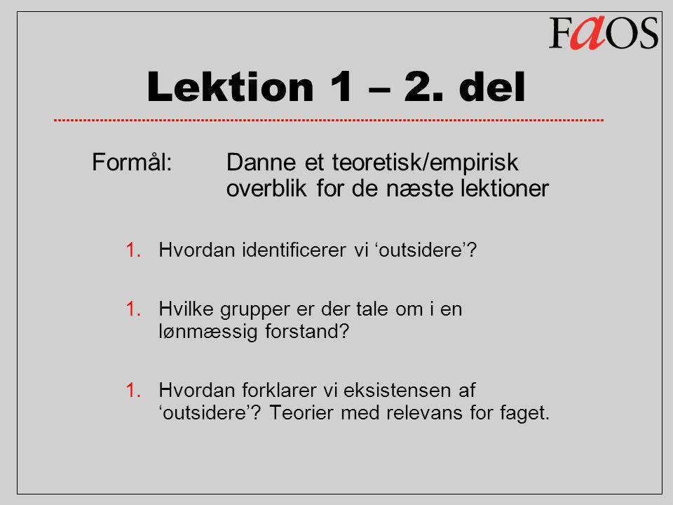 Lektion 1 – 2. del Formål: Danne et teoretisk/empirisk overblik for de næste lektioner. Hvordan identificerer vi 'outsidere'