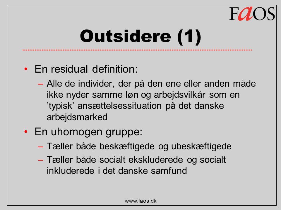Outsidere (1) En residual definition: En uhomogen gruppe:
