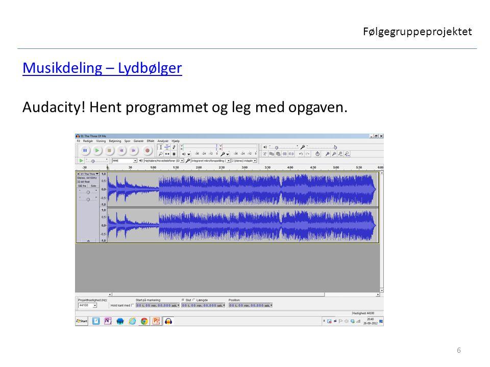 Musikdeling – Lydbølger Audacity! Hent programmet og leg med opgaven.