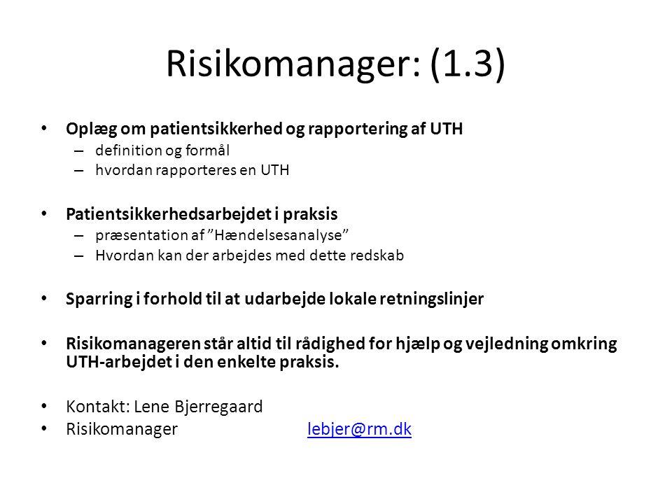 Risikomanager: (1.3) Oplæg om patientsikkerhed og rapportering af UTH