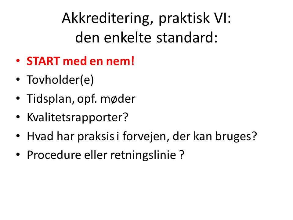 Akkreditering, praktisk VI: den enkelte standard: