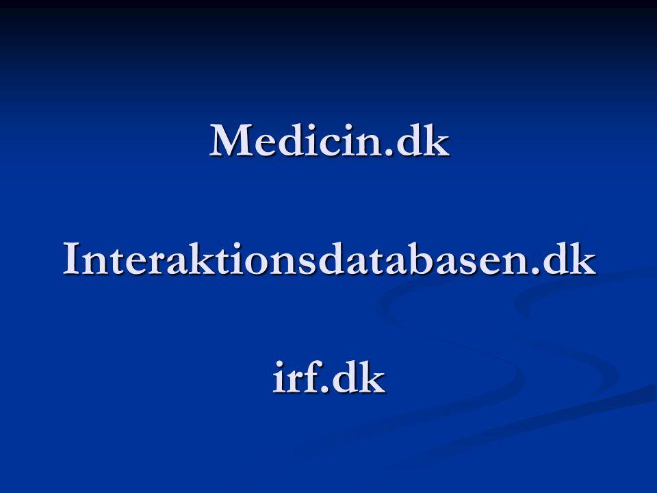 Medicin.dk Interaktionsdatabasen.dk irf.dk