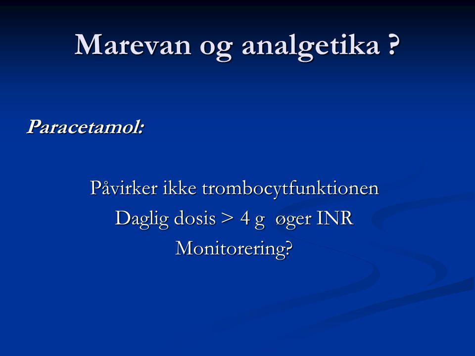 Marevan og analgetika Paracetamol: Påvirker ikke trombocytfunktionen