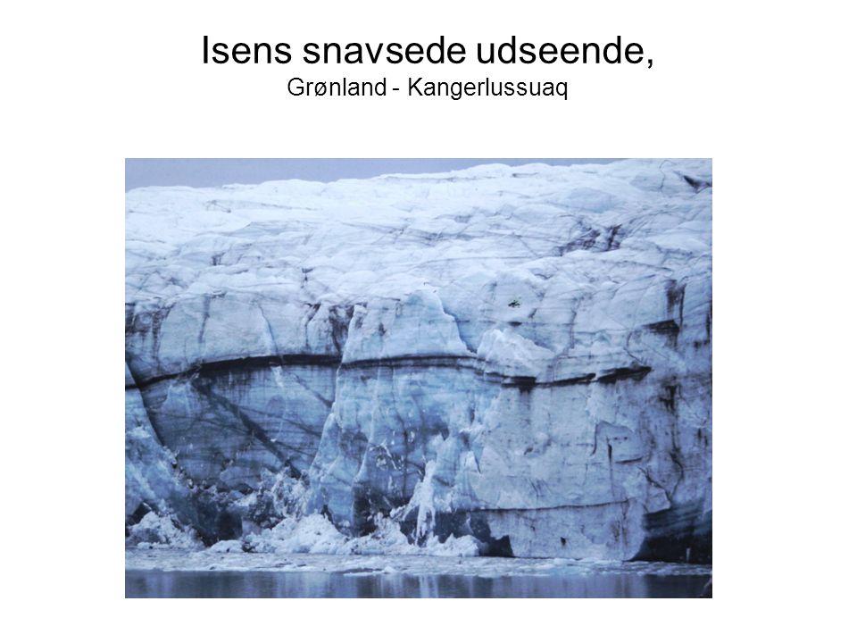 Isens snavsede udseende, Grønland - Kangerlussuaq