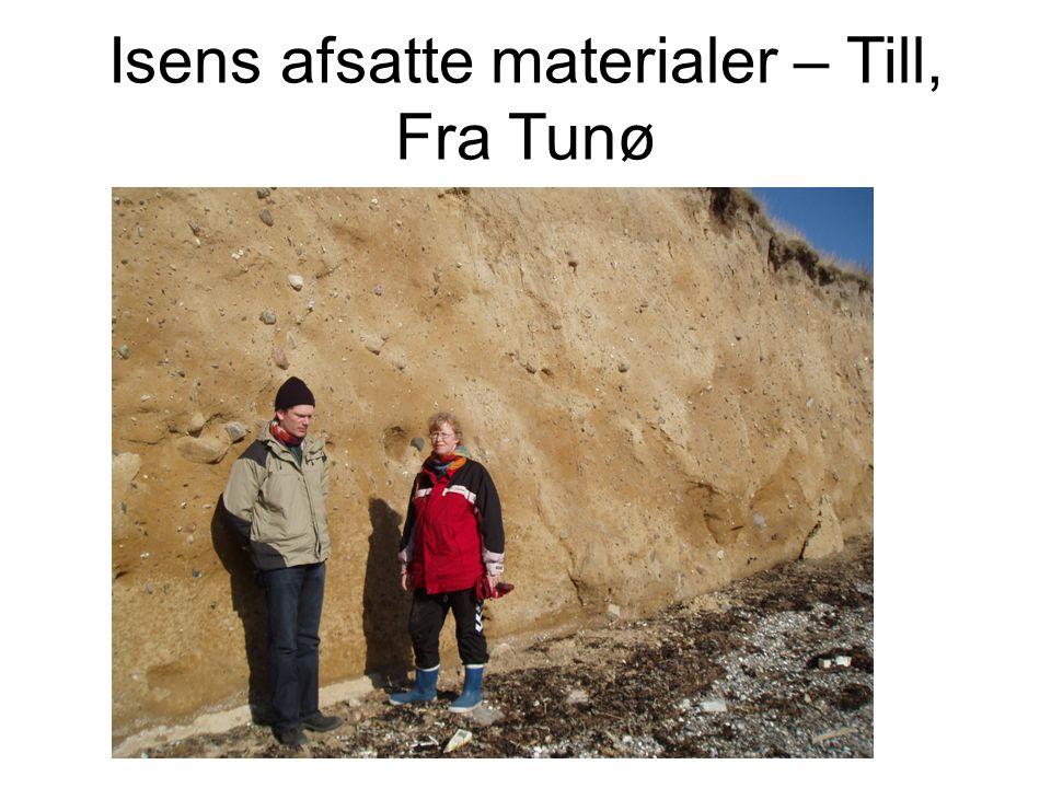 Isens afsatte materialer – Till, Fra Tunø