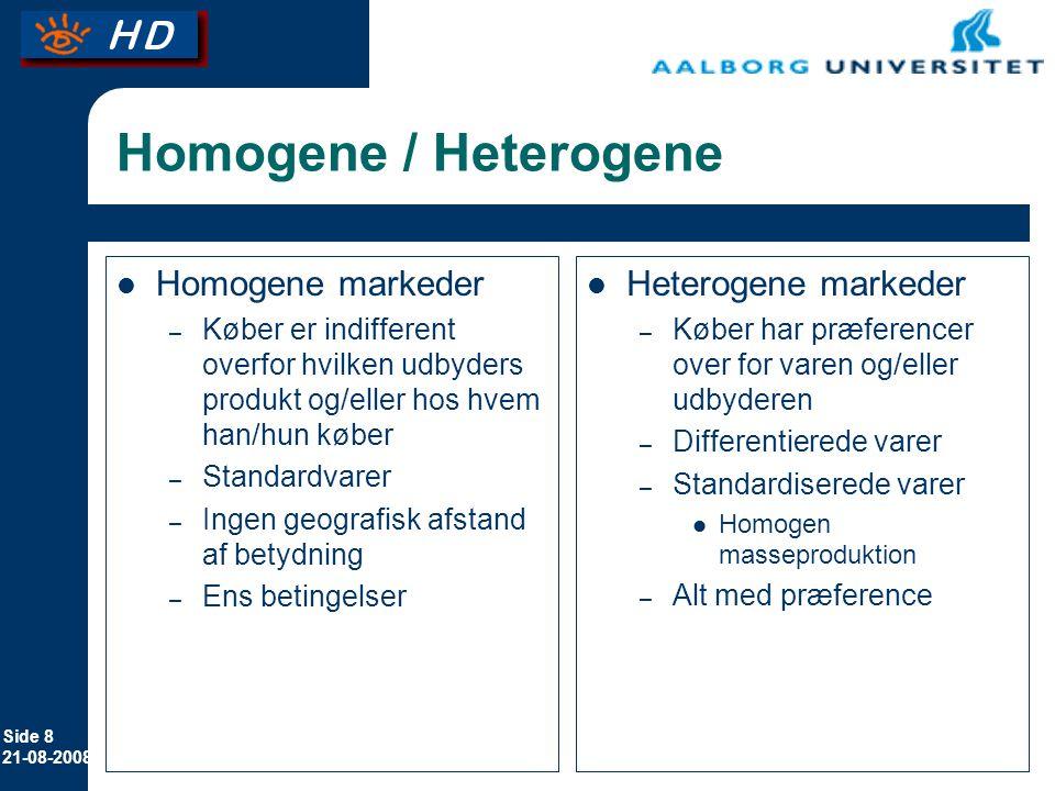 Homogene / Heterogene Homogene markeder Heterogene markeder