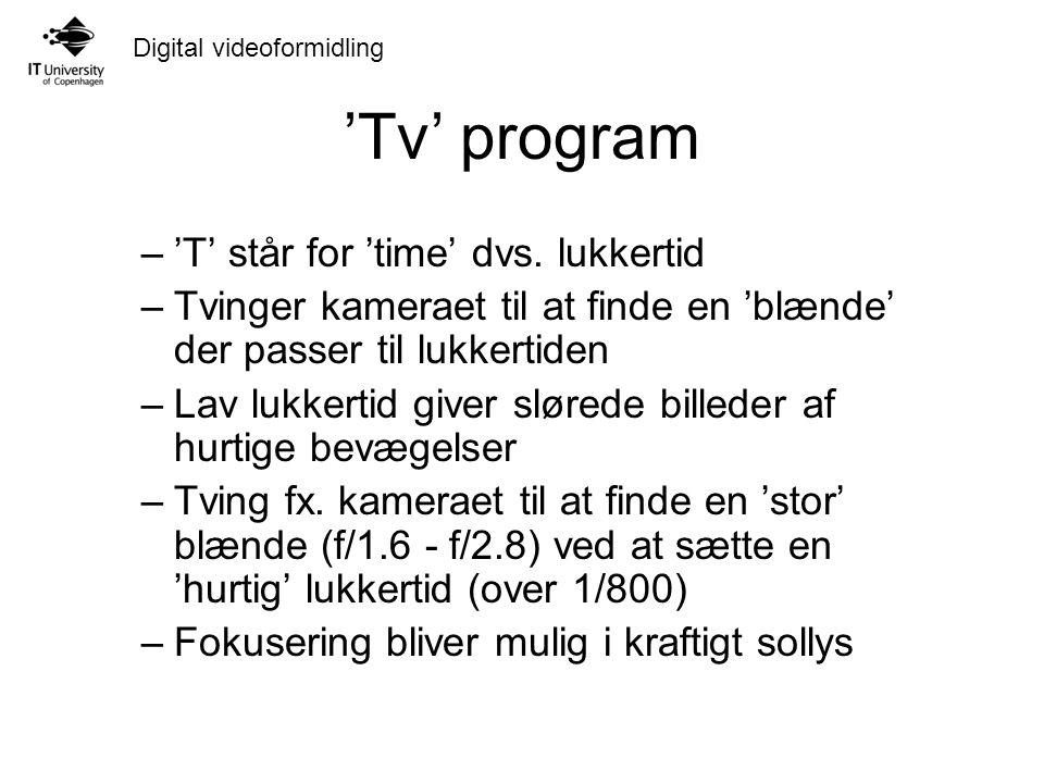 'Tv' program 'T' står for 'time' dvs. lukkertid