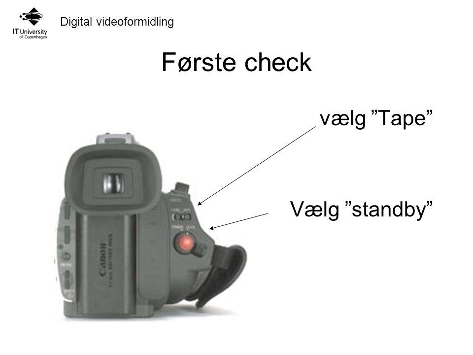 Første check vælg Tape Vælg standby