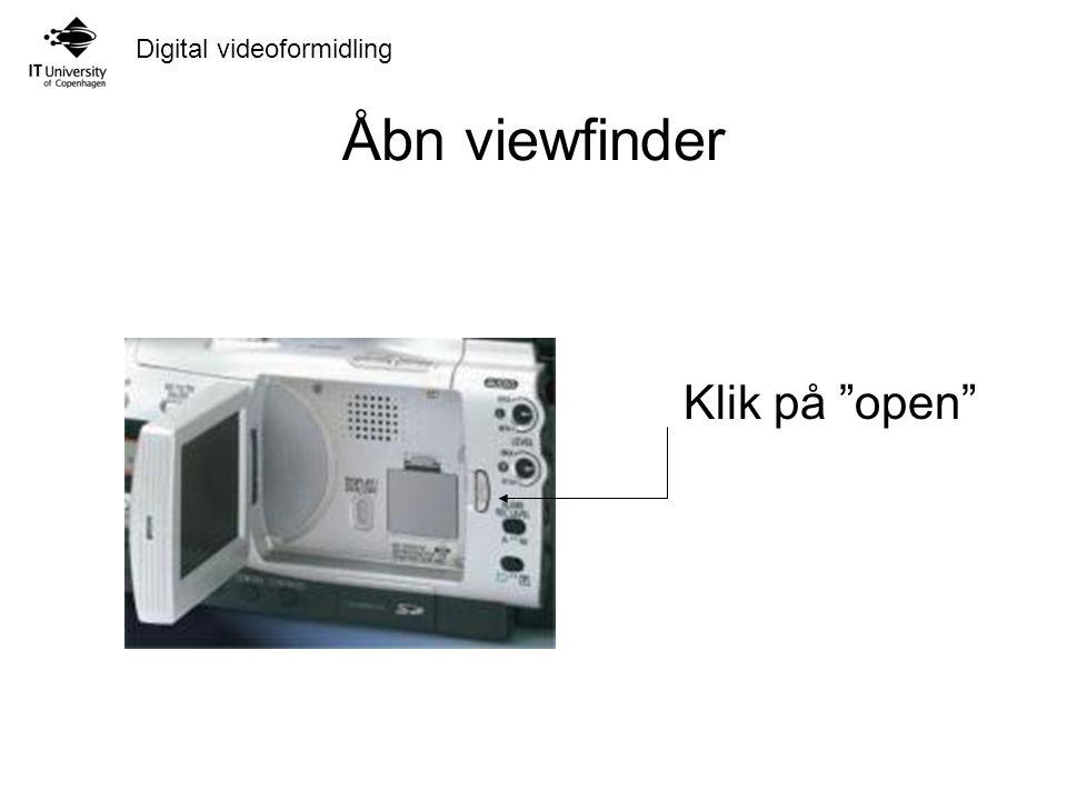 Åbn viewfinder Klik på open