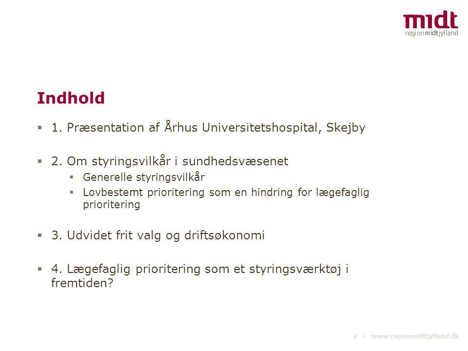 Indhold 1. Præsentation af Århus Universitetshospital, Skejby