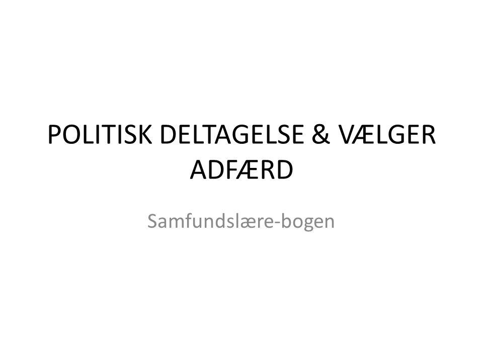 POLITISK DELTAGELSE & VÆLGER ADFÆRD