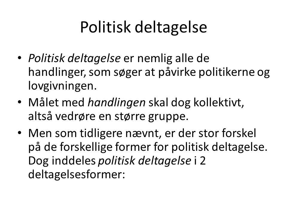 Politisk deltagelse Politisk deltagelse er nemlig alle de handlinger, som søger at påvirke politikerne og lovgivningen.