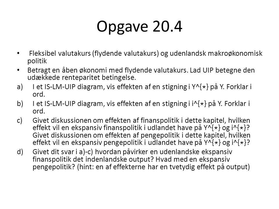 Opgave 20.4 Fleksibel valutakurs (flydende valutakurs) og udenlandsk makroøkonomisk politik.