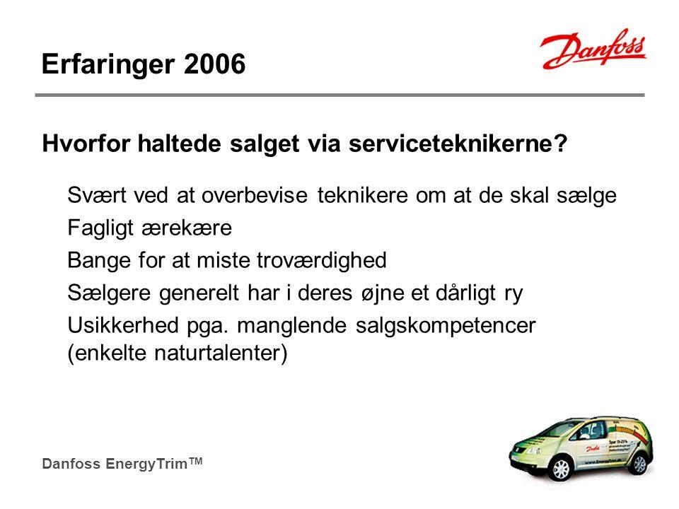Erfaringer 2006 Hvorfor haltede salget via serviceteknikerne