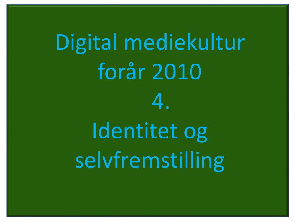 forår 2010 4. Identitet og selvfremstilling