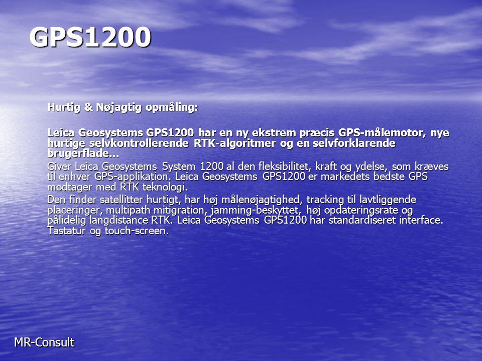 GPS1200 MR-Consult Hurtig & Nøjagtig opmåling: