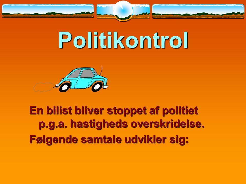 Politikontrol En bilist bliver stoppet af politiet p.g.a.