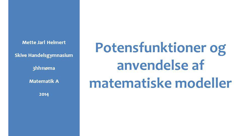 Potensfunktioner og anvendelse af matematiske modeller