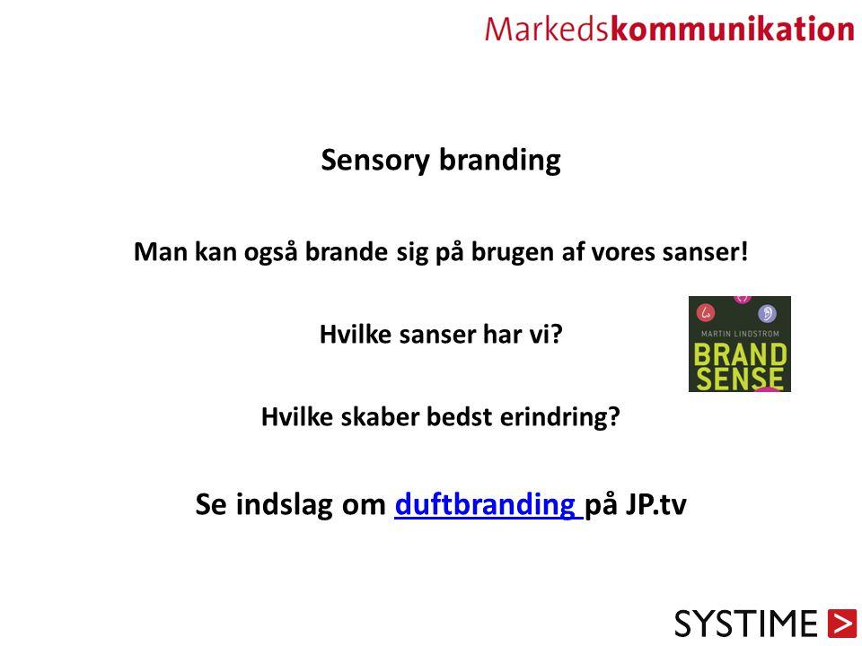 Sensory branding Se indslag om duftbranding på JP.tv