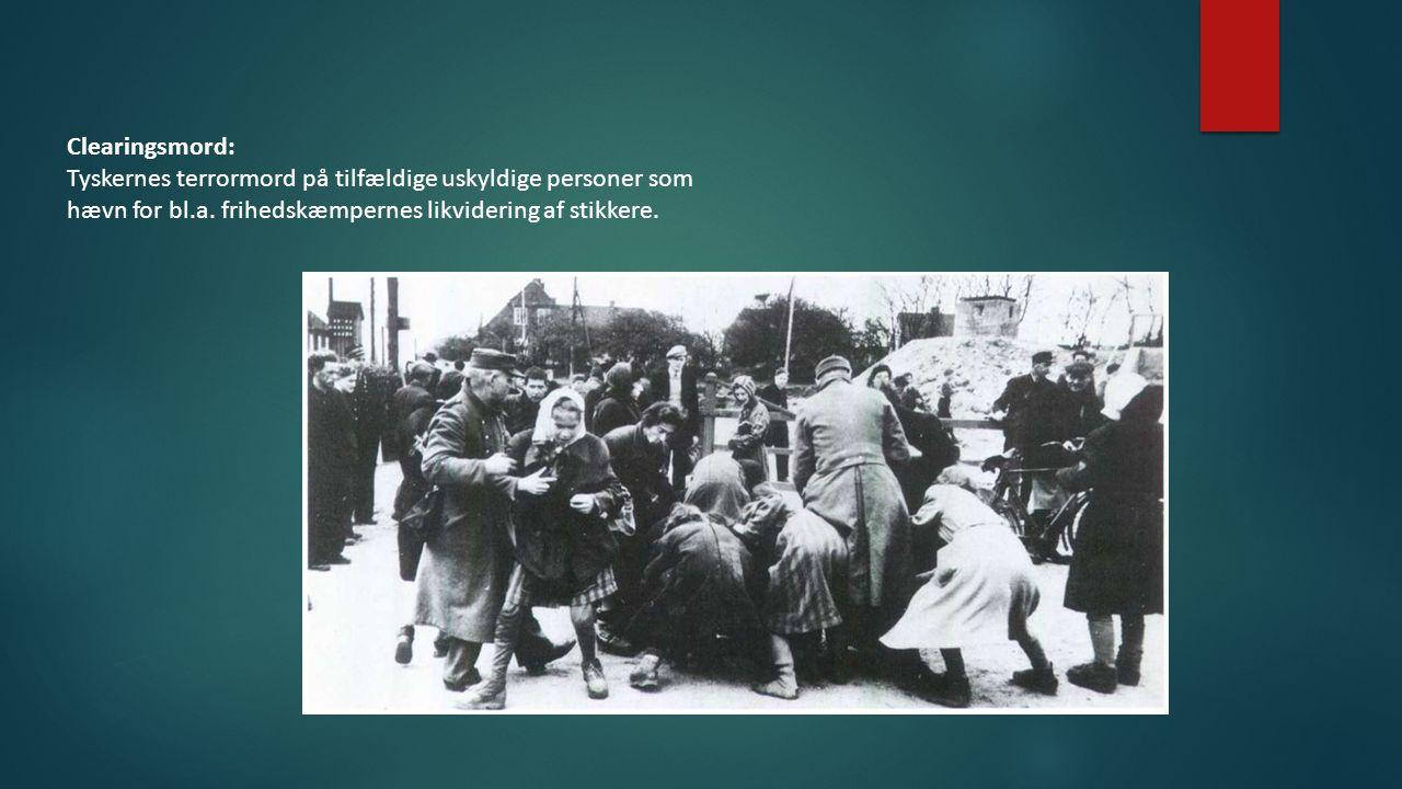 Clearingsmord: Tyskernes terrormord på tilfældige uskyldige personer som hævn for bl.a.