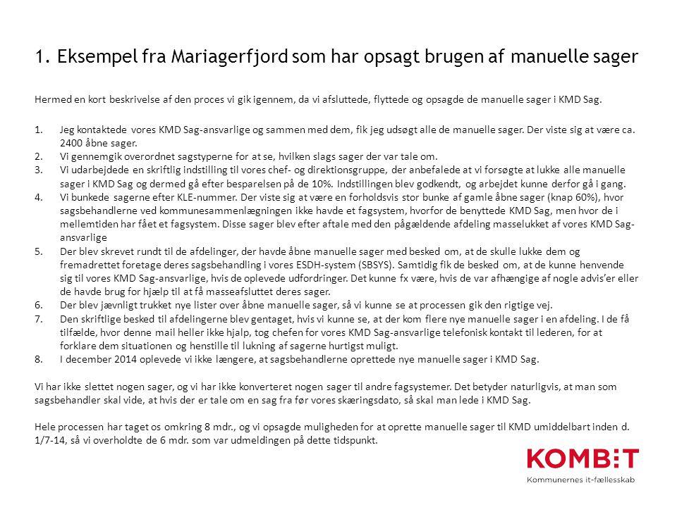 1. Eksempel fra Mariagerfjord som har opsagt brugen af manuelle sager