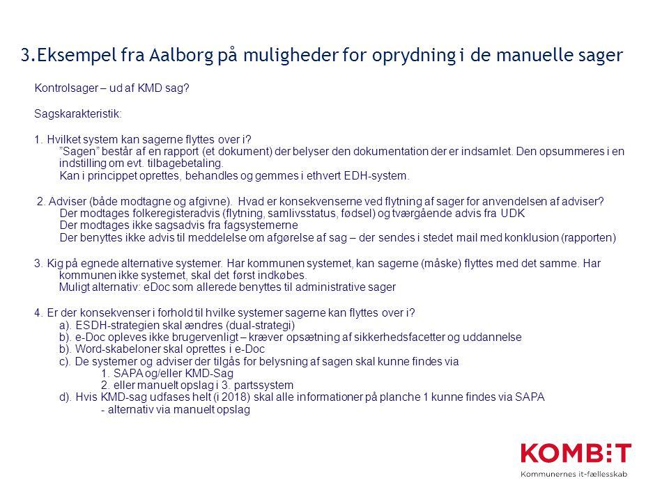 3.Eksempel fra Aalborg på muligheder for oprydning i de manuelle sager