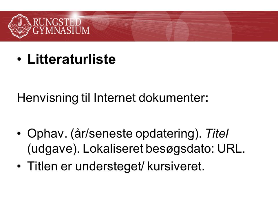 Litteraturliste Henvisning til Internet dokumenter:
