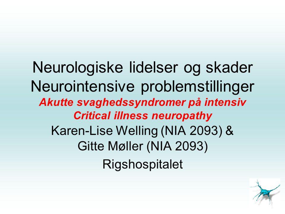 Karen-Lise Welling (NIA 2093) & Gitte Møller (NIA 2093) Rigshospitalet