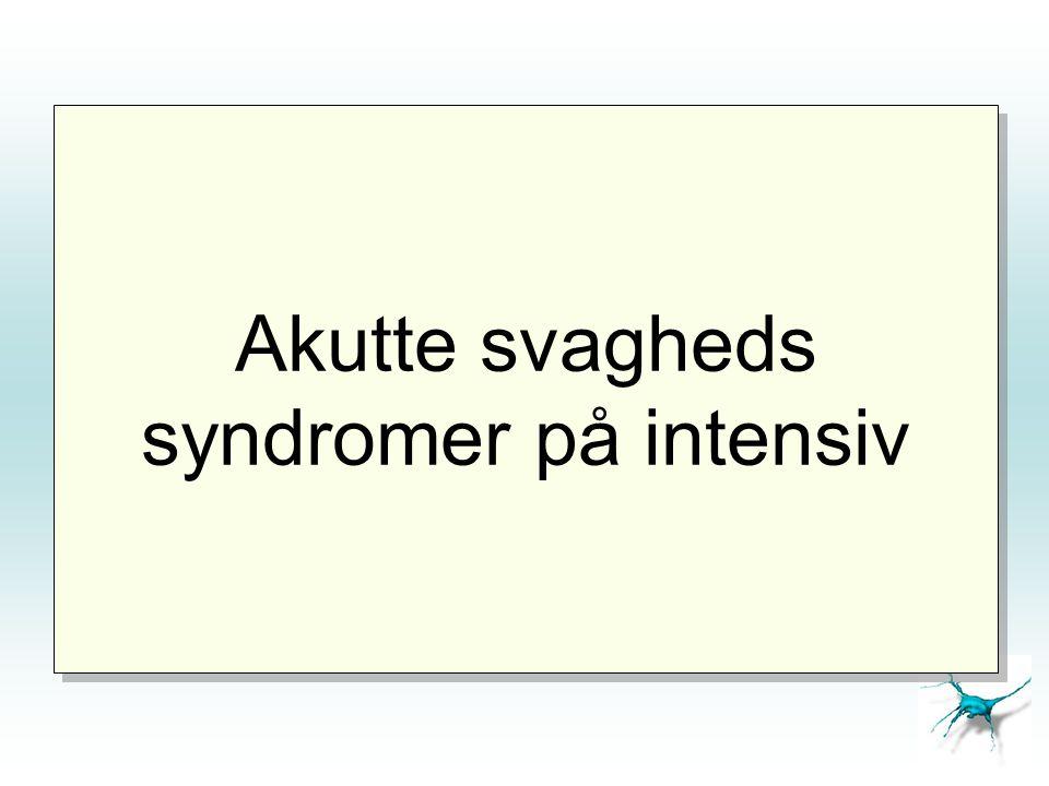 Akutte svagheds syndromer på intensiv