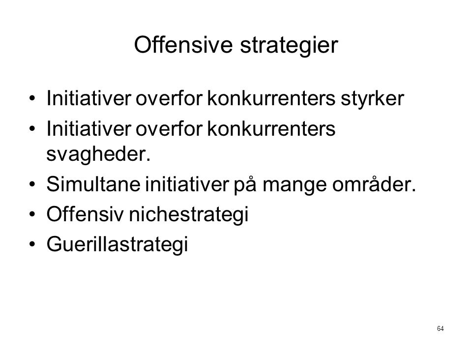 Offensive strategier Initiativer overfor konkurrenters styrker