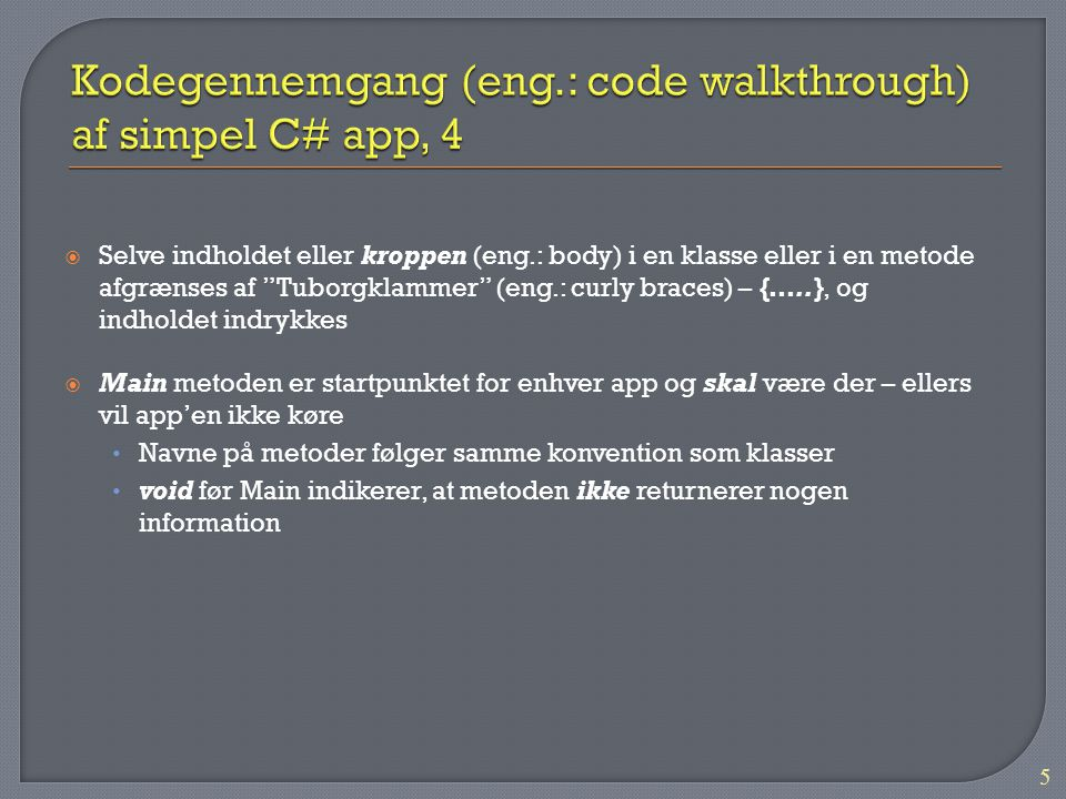Kodegennemgang (eng.: code walkthrough) af simpel C# app, 4