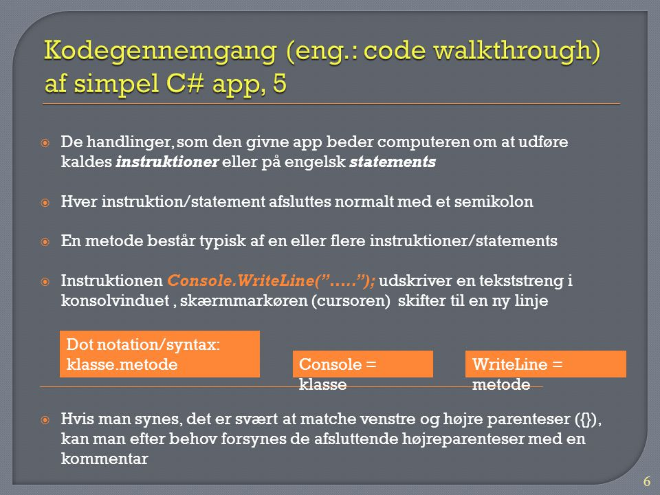 Kodegennemgang (eng.: code walkthrough) af simpel C# app, 5