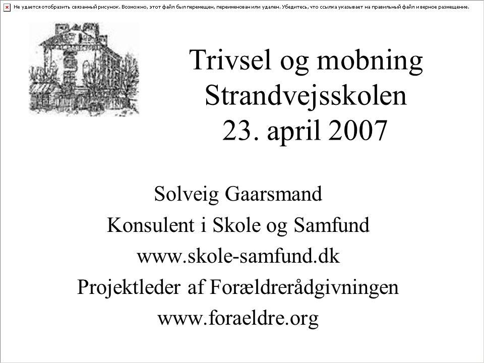 Trivsel og mobning Strandvejsskolen 23. april 2007