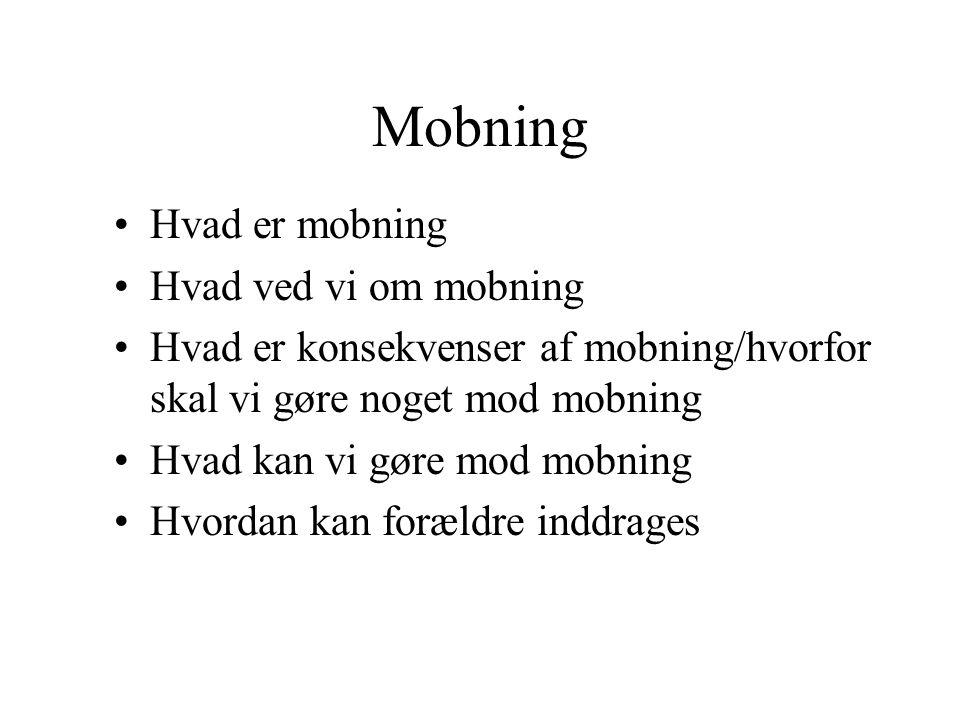 Mobning Hvad er mobning Hvad ved vi om mobning