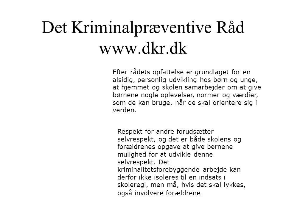 Det Kriminalpræventive Råd www.dkr.dk