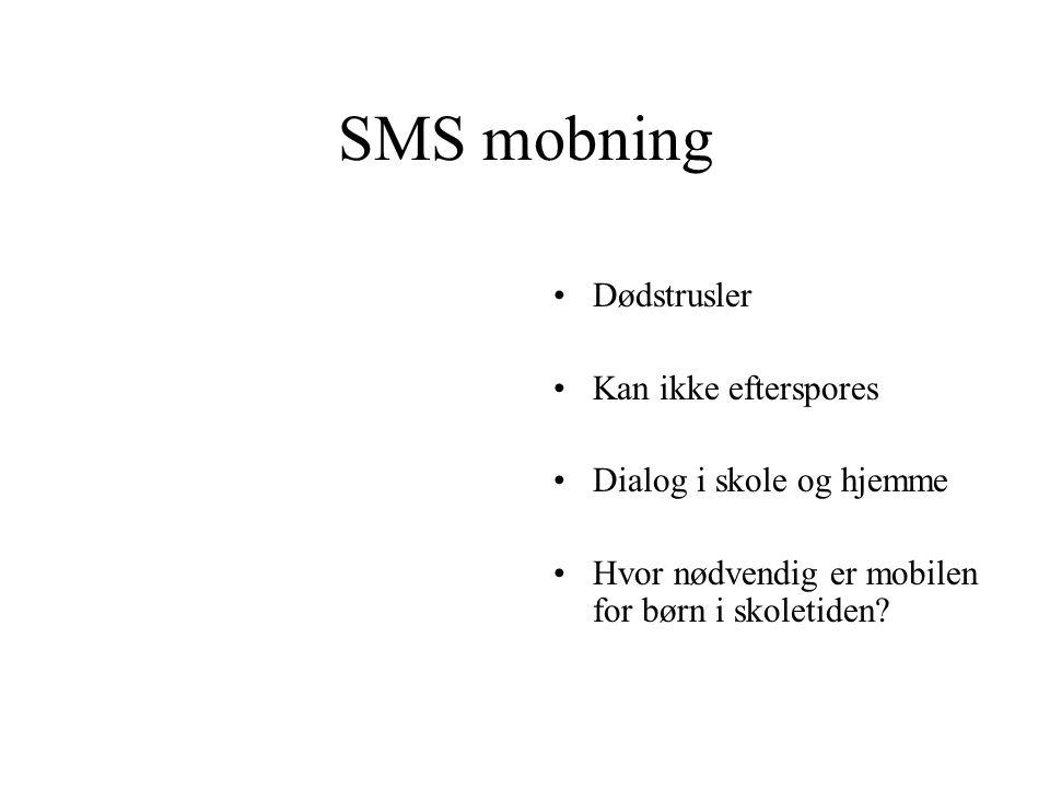 SMS mobning Dødstrusler Kan ikke efterspores Dialog i skole og hjemme