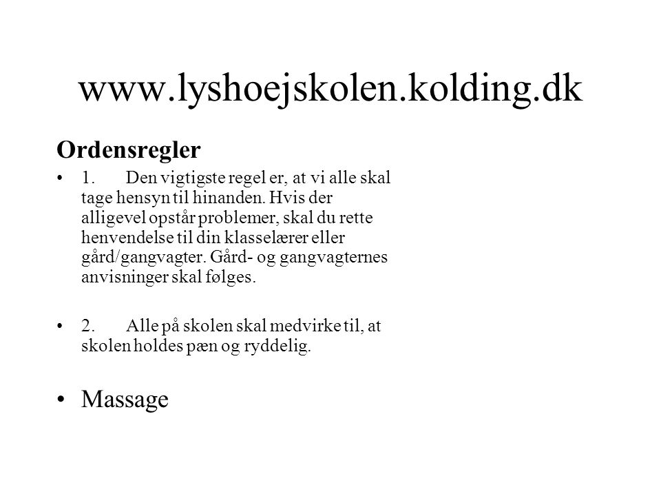 www.lyshoejskolen.kolding.dk Ordensregler Massage