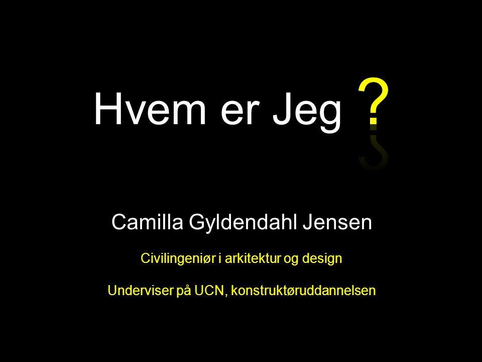 Hvem er Jeg Camilla Gyldendahl Jensen