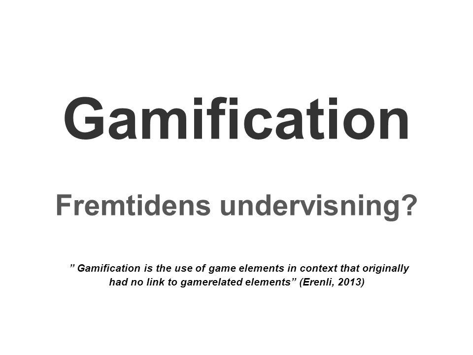 Gamification Fremtidens undervisning