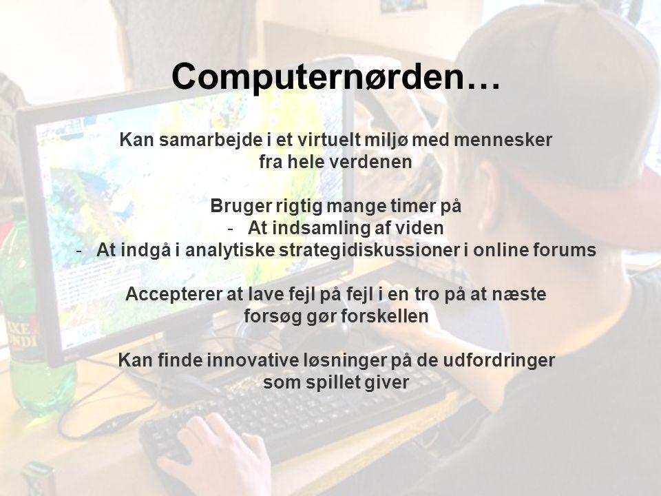 Computernørden… Kan samarbejde i et virtuelt miljø med mennesker